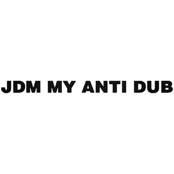 Jdm My Anti Dub Japanese...