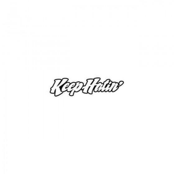 Keep Hatin Jdm Decal Sticker