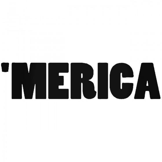 Merica America Vinyl Decal...