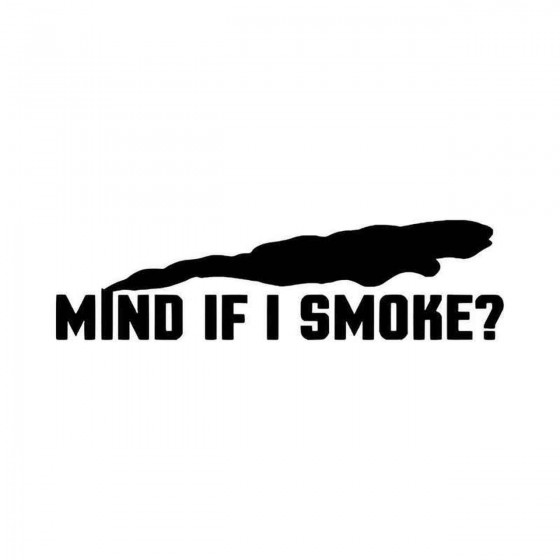 Mind If I Smoke Soot Life...
