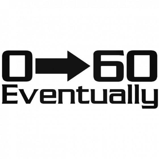 0   60 Eventually Decal...