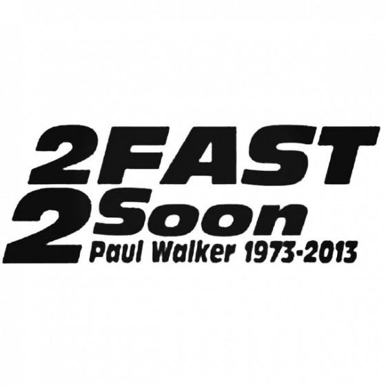 2 Fast 2 Soon Paul Walker...