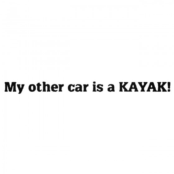 My Other Car Is Kayak Decal...