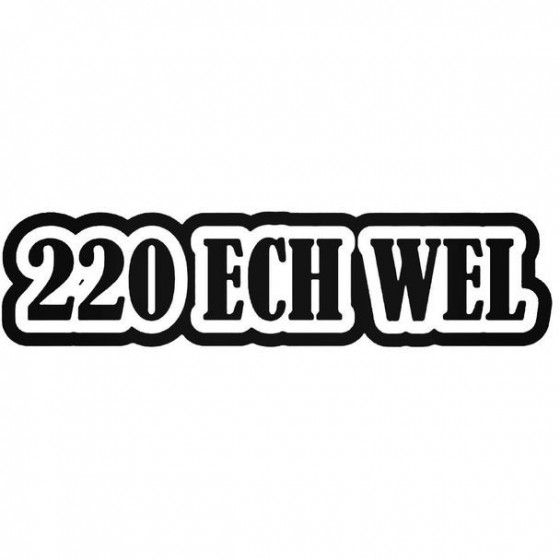 220 Ech Wel Decal Sticker
