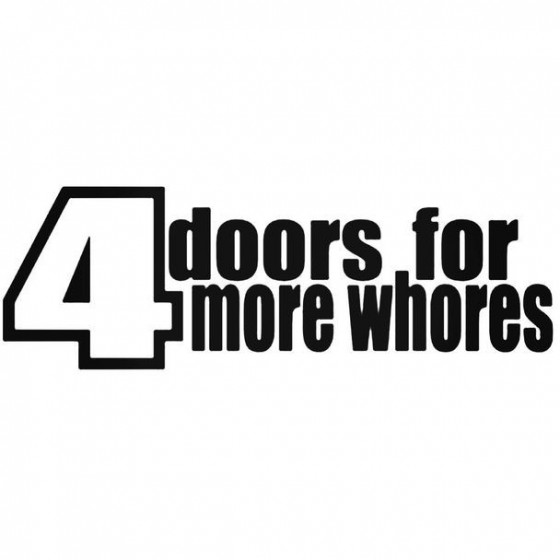 4 Doors For More Whores...
