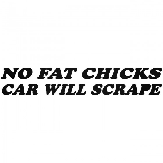 No Fat Chicks Graphic Decal...