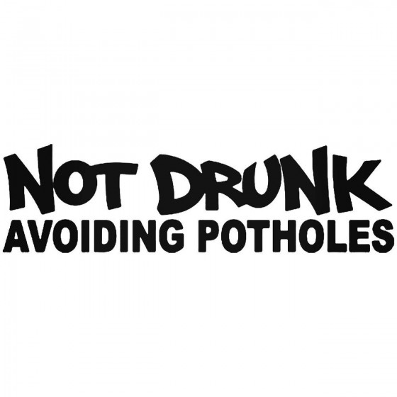 Not Drunk Avoiding Potholes...