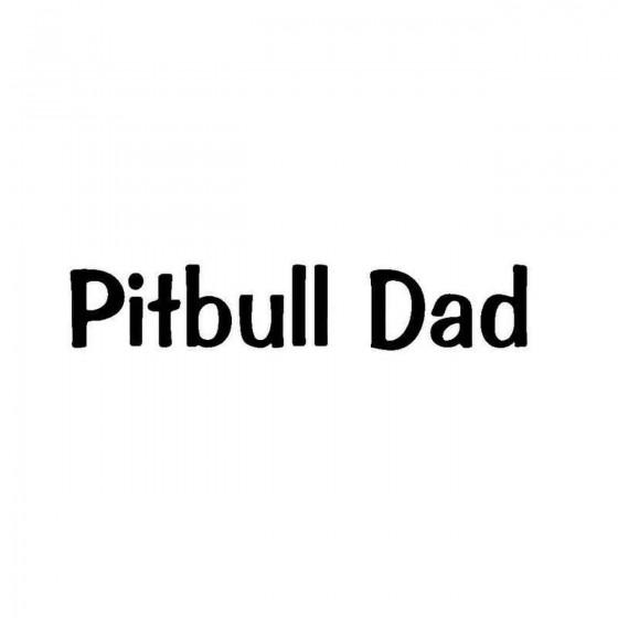 Pitbull Dad Dog Breed Vinyl...