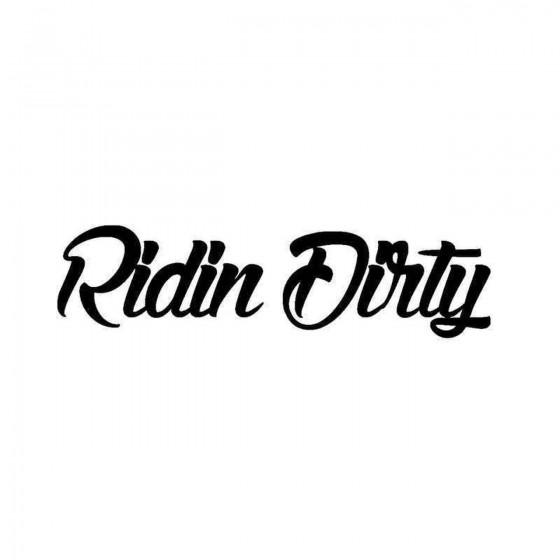 Ridin Dirty Vinyl Decal...