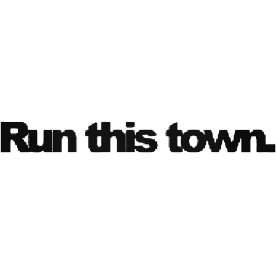 Run This Town Vinyl Decal...
