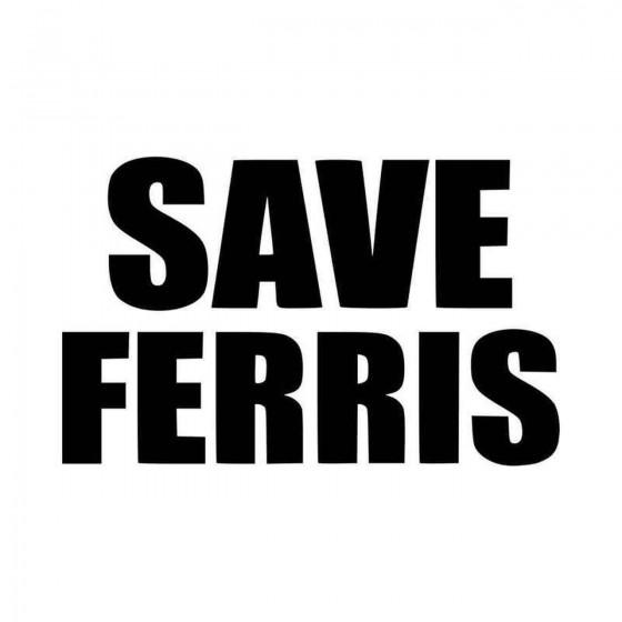 Save Ferris Logo Vinyl...
