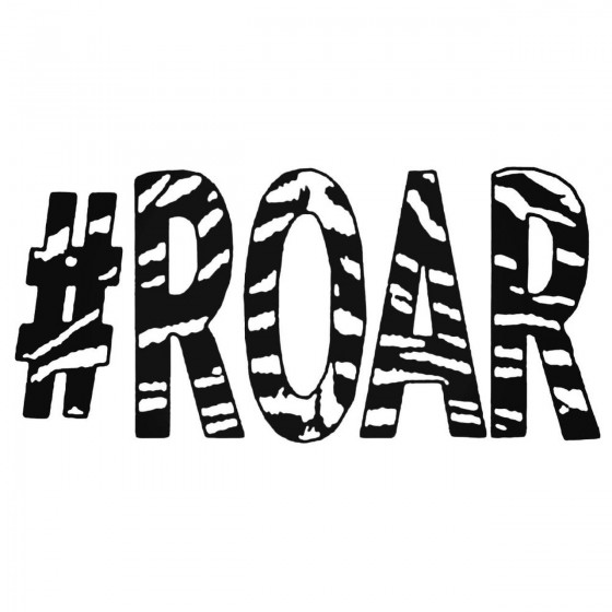 Saying Roar Decal Sticker