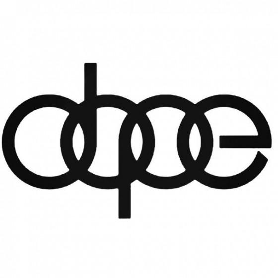 Audi Dope Decal Sticker