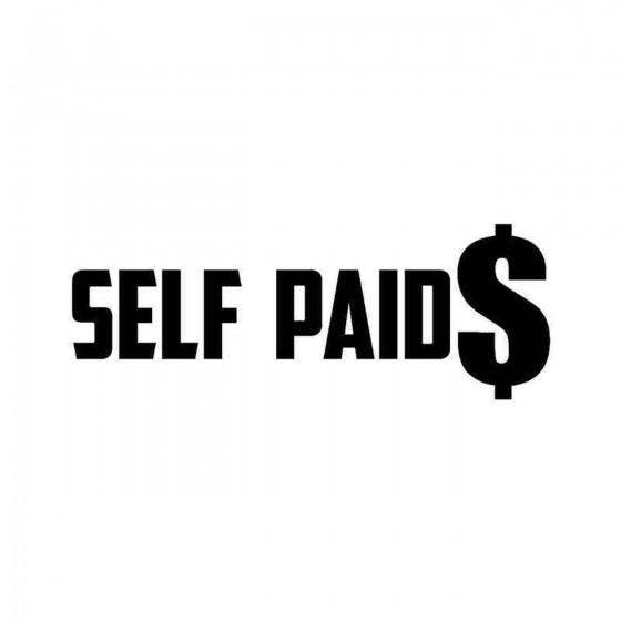 Self Paid Vinyl Decal Sticker