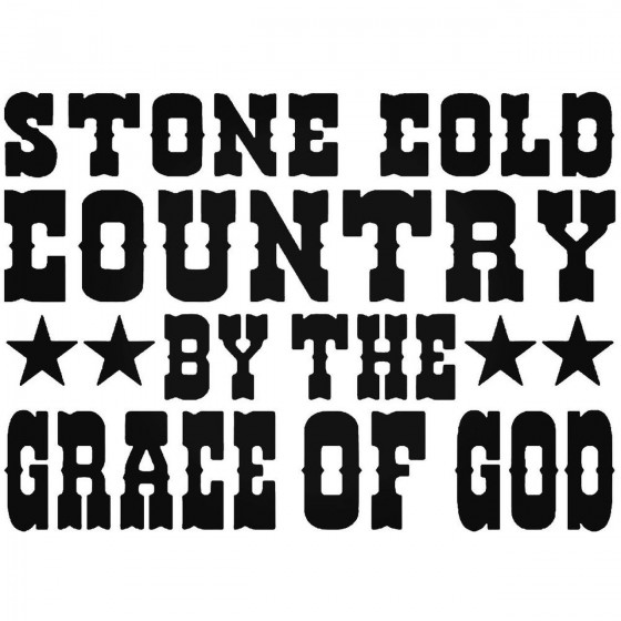 Stone Cold Country Grace Of...