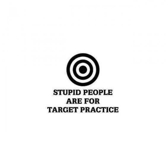 Stupid People Are For...