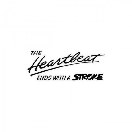 The Heartbeat Ends With A...