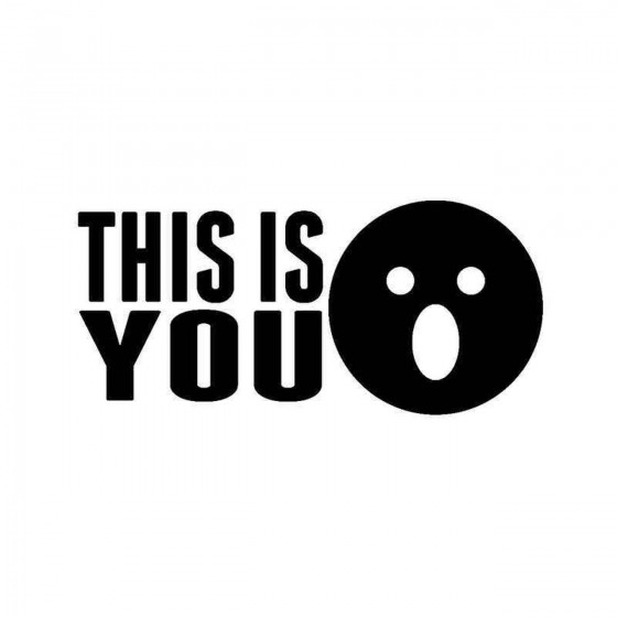 This Is You Vinyl Decal...