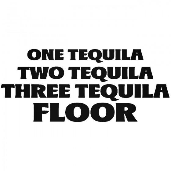 Three Tequila Floor Quote...