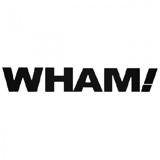 Wham Decal Sticker