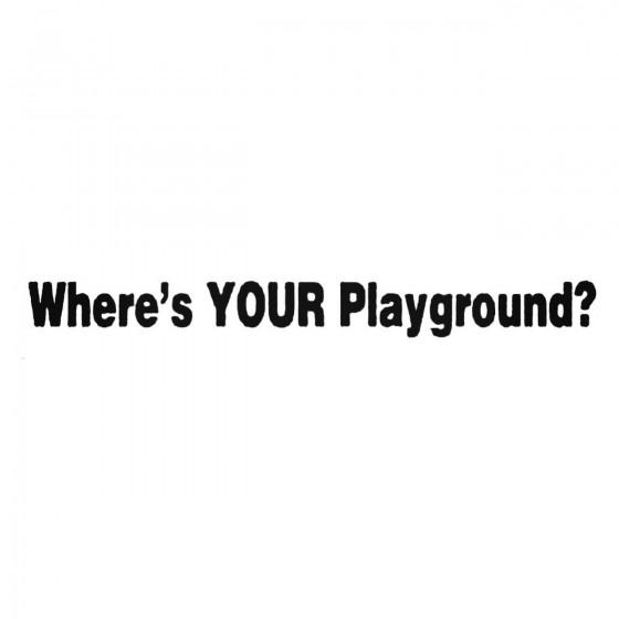 Where039s Your Playground...