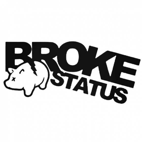 Broke Status Decal Sticker