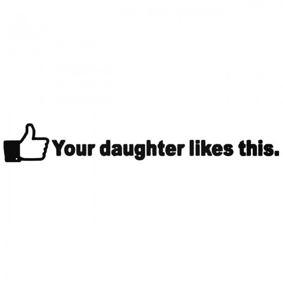Your Daughter Likes This...
