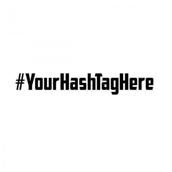 YourHashTagHere Vinyl Decal...