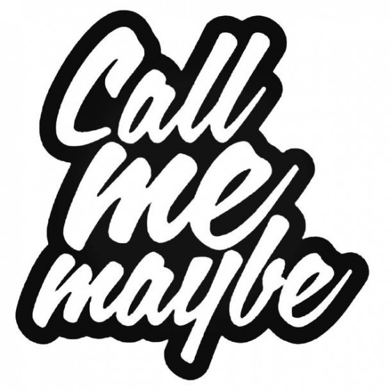 Call Me Maybe Decal Sticker