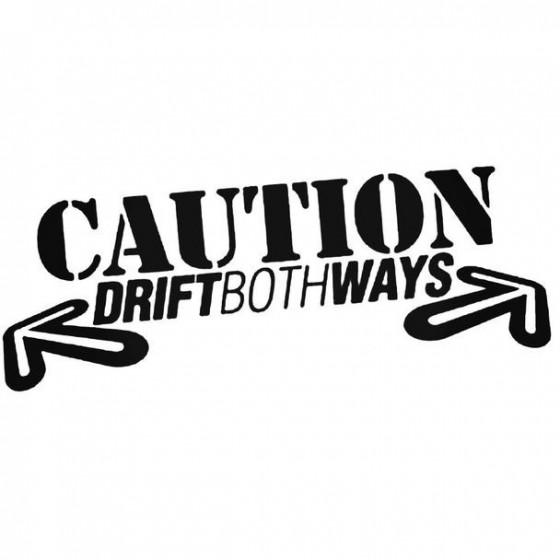 Caution Drift Both Ways...