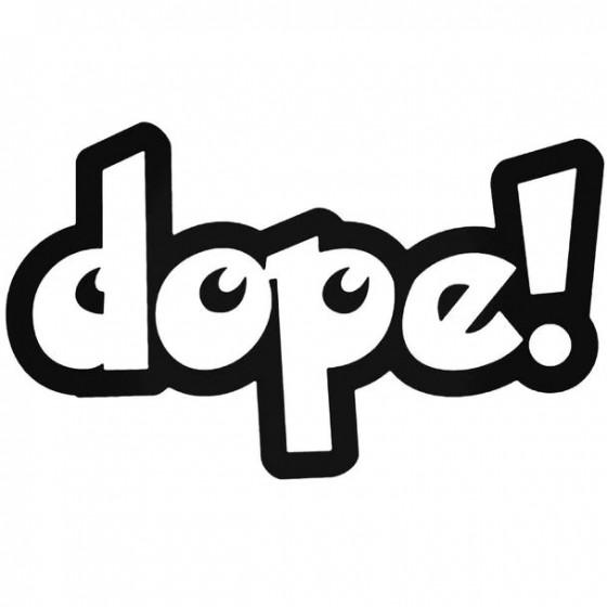 Dope Decal Sticker