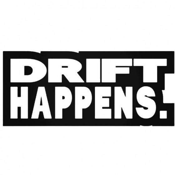Drift Happens Decal Sticker