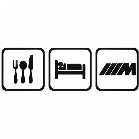Eat Sleep Bmw M Decal Sticker