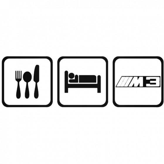 Eat Sleep Bmw M3 Decal Sticker