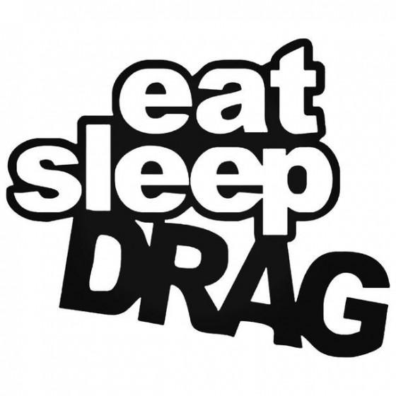Eat Sleep Drag 2 Decal Sticker