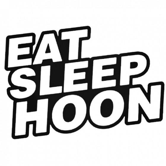 Eat Sleep Hoon Decal Sticker