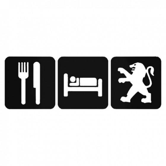 Eat Sleep Peugeot 1 Decal...