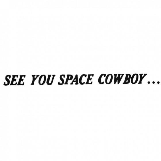 Cowboy Bebop See You Space...