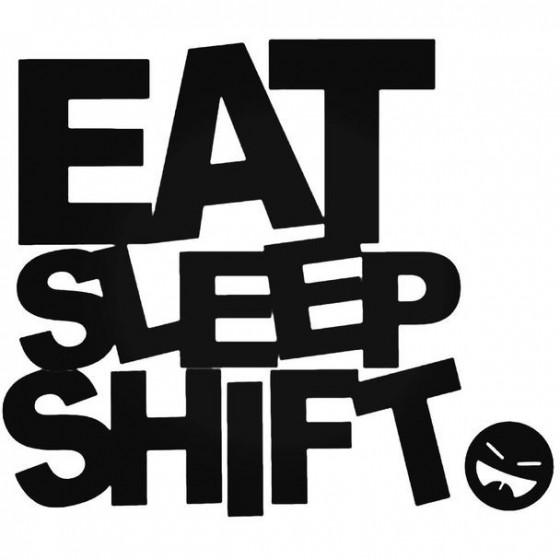 Eat Sleep Shift Decal
