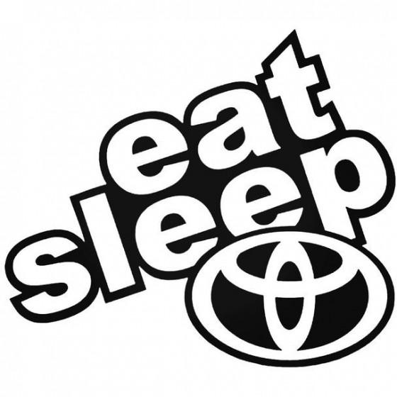 Eat Sleep Toyota 2 Decal...