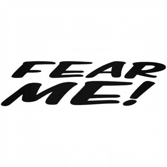 Fear Me 1 Decal Sticker