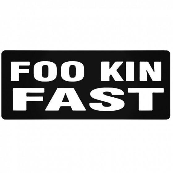 Foo Kin Fast Decal Sticker