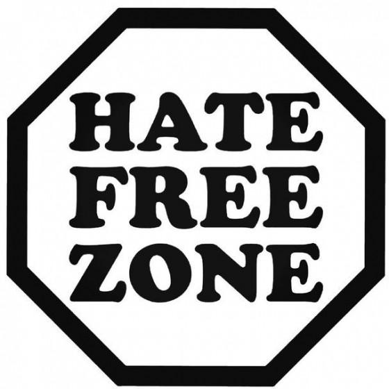 Hate Free Zone Decal Sticker