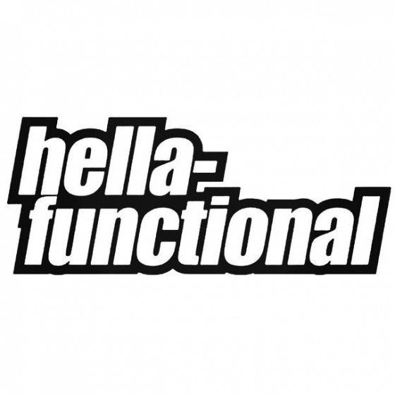 Hella Functional Decal Sticker