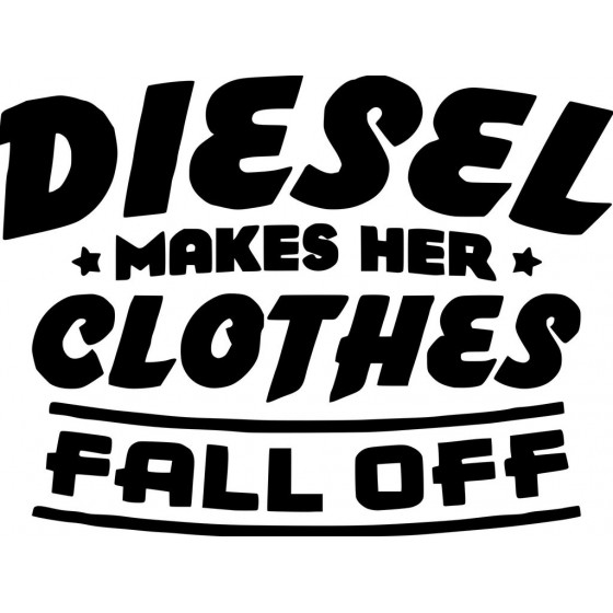Diesel Makes Her Clothes...
