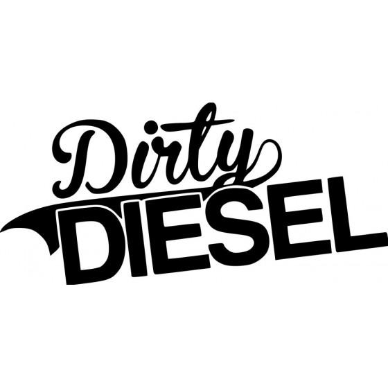 Dirty Diesel Sticker Vinyl...