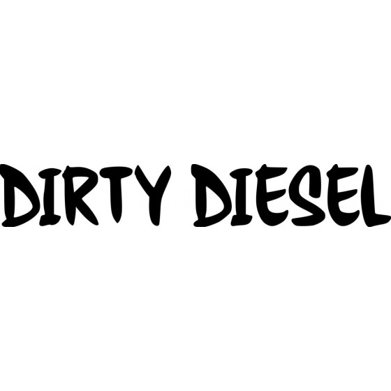 Dirty Diesel Sticker Vinyl...