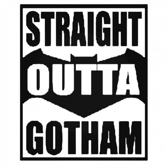 Straight Outta Gotham Decal