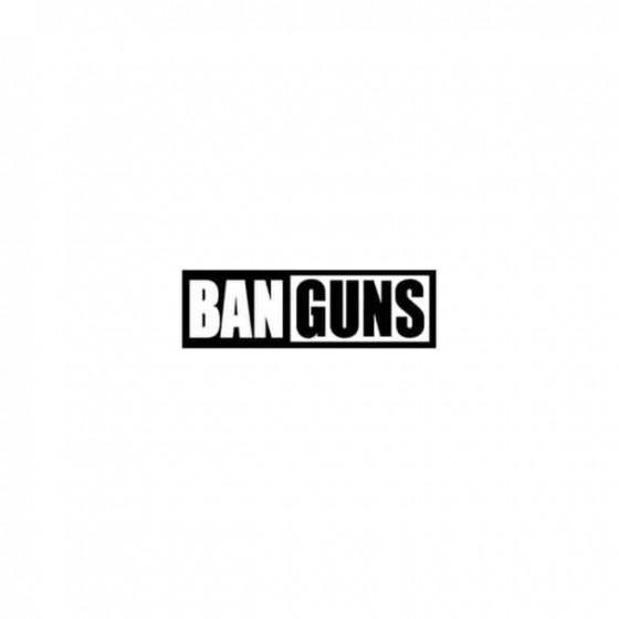 Ban Guns Decal Sticker