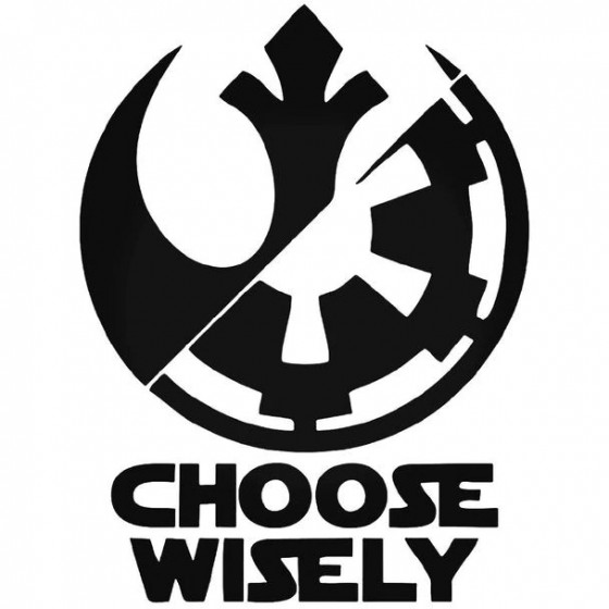 Star Wars Choose Wisely...
